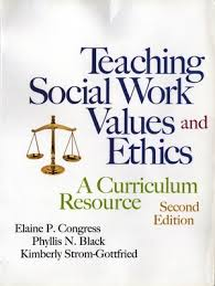 Social Work Values Teaching Social Work Values And Ethics A Curriculum Resource