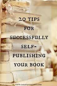 20 tips for successfully self publishing your book or e book