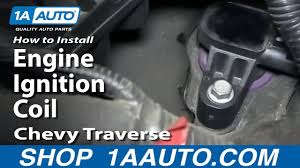 how to replace engine ignition coil 09 16 chevy traverse how to replace engine ignition coil 09 16 chevy traverse