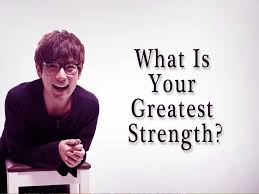 List Of Strengths For Interview What Is Your Greatest Strength
