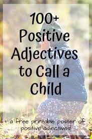100 Positive Adjectives To Describe A Child With Free