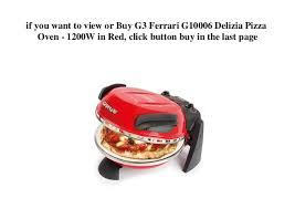 Wenn man ein pizzafan ist, kann man mit dem pizza express viel geld sparen: G3 Ferrari G10006 Delizia Pizza Oven 1200w In Red