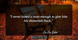 Zsa Zsa Gabor Quotes Awesome 48 Iconic Zsa Zsa Gabor Quotes About Love Men Marriage More