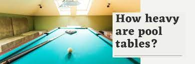 how much does a pool table weigh