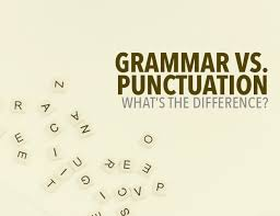 Grammar Punctuation Grammar Vs Punctuation Whats The Difference