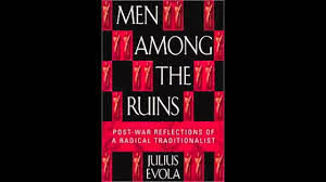 The - Julius Men Youtube Revolution Evola Counter-revolution Chapter Tradition Among Ruins I