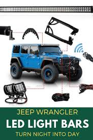 Best Led Light Bar For Jeep Wrangler Best Jeep Led Light Bars Turn Night Into Day With A Led