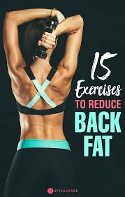 get rid of back fat 15 best exercises