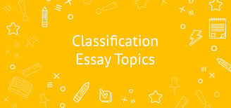 classification essay topics to inspire you eliteessaywriters 20 classification essay topics to inspire you