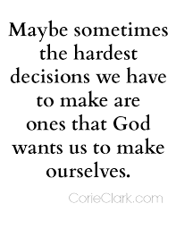 On Making Hard Decisions Dreaming Doing Pinterest Making Awesome Decision Making Quotes