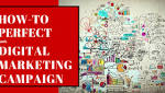 How to Perfect Your Digital Marketing Campaign