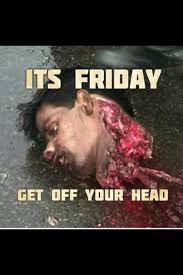 "Friday Memes 18+ on Twitter: ""It's #friday get off your head ... via Relatably.com"