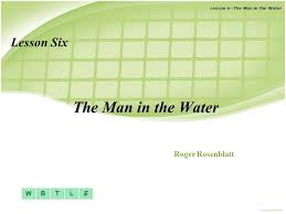 lesson six the man in the water 首页面 roger rosenblatt ppt  1 lesson six the man in the water 首页面 roger rosenblatt
