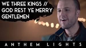 Anthem Lights 2008 We Three Kings God Rest Ye Merry Gentlemen Anthem Lights