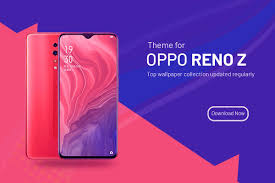 Theme For Oppo Reno Z 1.0.1 Apk ...