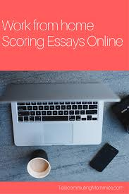 scoring essays online telecommuting mommies