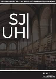 Southampton Undergraduate History Journal Issue 3 By