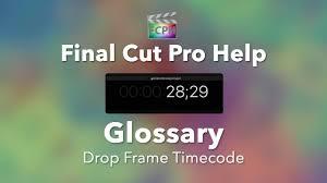 final cut pro glossary drop frame