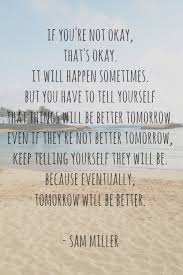 Things Will Get Better Quotes Inspiration Quotes West Coast Girl