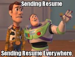 Meme Creator - Funny Sending Resume Sending Resume Everywhere Meme ...