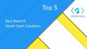 Charts For React Js Top 5 Best Reactjs Gantt Chart Solutions Our Code World