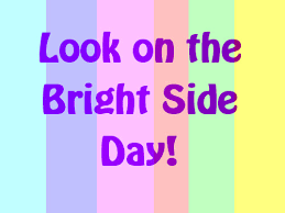 look on the bright side day. Look On The Bright Side Day For Artbeads Blog