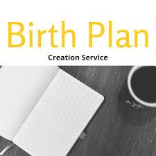 Birth Plan Choices Birth Plan Creation Service