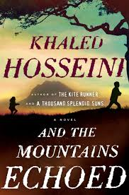 and the mountains echoed khaled hosseini book review and the mountains echoed book cover