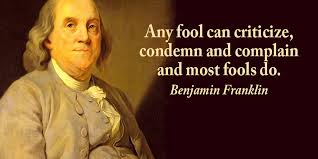 Ben Franklin Quotes Fascinating Tim Fargo On Twitter Any Fool Can Criticize Condemn And