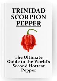 Trinidad Scorpion Scoville Chart The Complete Guide To The Trinidad Scorpion Pepper Sonoran