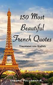 French Quotes With English Translation Mesmerizing 48 Most Beautiful French Quotes Translated Into English Kindle