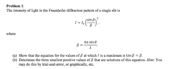problem 1 the intensity of light in the fraunhofer diffraction pattern of a single