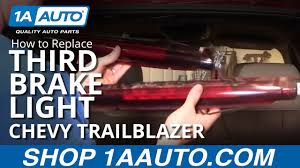 Third Brake Light Repair How To Replace Third Brake Light 02 09 Chevy Trailblazer