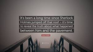 Steven Moffat Quote Its Been A Long Time Since Sherlock Holmes
