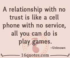 Quotes About Relationships And Trust Adorable A Relationship With No Trust Is Like A Cell Phone With No Service