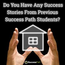 do you have any success stories from previous success path do you have any success stories from previous success path students