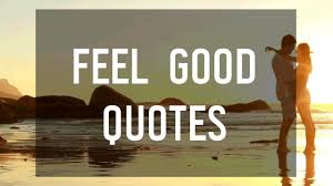 Feel good quotes Feel Good Quotes YouTube 92