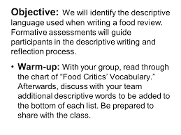 palatable pleasure a recipe for descriptive writing success ppt  objective we will identify the descriptive language used when writing a food review formative