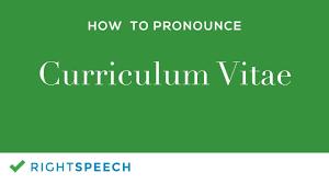 Curriculum Vitae How To Pronounce Curriculum Vitae Youtube