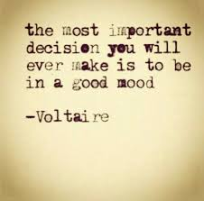 The most important decision you will ever make is to be in a good ... via Relatably.com