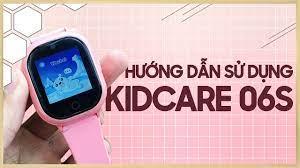 Hướng dẫn sử dụng đồng hồ định vị trẻ em Kidcare 06S - Thế Giới Đồng Hồ -  YouTube