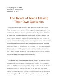essay the roots to teens making their own decisions foong wing hoe 0320085 thivilojana s perinpasingam 27 2014