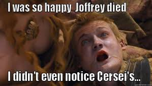 joffrey death game of thrones - quickmeme via Relatably.com