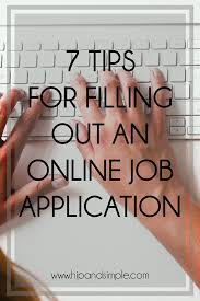 filling out applications 7 tips for filling out an online job application hip simple