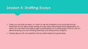 the literary essay argument ppt  session 4 drafting essays