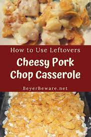 Stir fry vegetables you have on hand like carrots, broccoli, water chestnuts, cauliflower, mushrooms, or bamboo shoots. Cheesy Pork Chop Casserole Is The Perfect Way To Use Leftover Pork Chops And Is A Great Recipe To Sne Cheesy Pork Chops Leftover Pork Chops Pork Chop Casserole