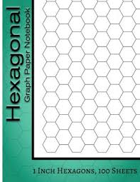 Hexagonal Graph Paper Notebook 1 Inch Hexagons 100 Sheets Hexagonal Notebook Not Ebook Hex Graph Paper For Sketches Gaming Mapping Graphs