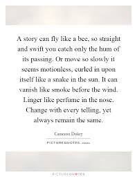 Hum Quote Interesting A Story Can Fly Like A Bee So Straight And Swift You Catch Only