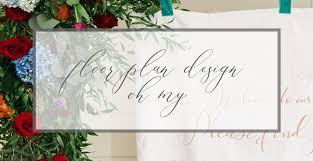 Plan Weddings Blog Floor Plans Oh My Timeless Love Weddings