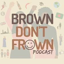 Brown Don't Frown Podcast